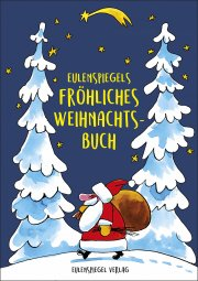 Eulenspiegels fröhliches Weihnachtsbuch