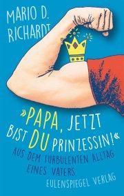 »Papa, jetzt bist du Prinzessin!«