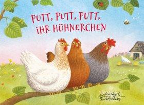 Putt, putt, putt, ihr Hühnerchen