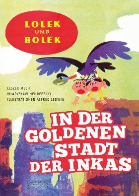 Lolek und Bolek – In der goldenen Stadt der Inkas