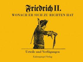 Friedrich II. Wonach er sich zu richten hat