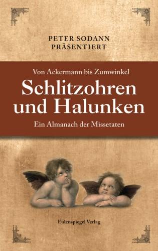 Schlitzohren und Halunken - von Ackermann bis Zumwinkel