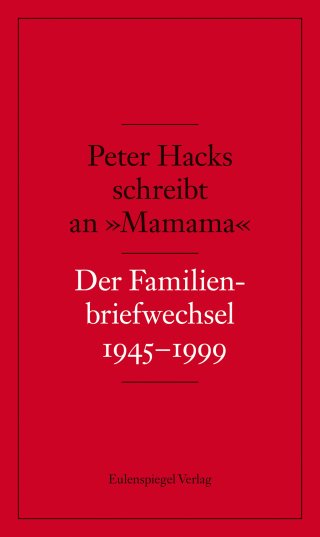 Peter Hacks schreibt an »Mamama«