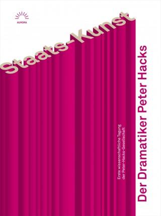 Staats-Kunst. Der Dramatiker Peter Hacks
