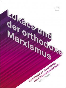 Lukács und der orthodoxe Marxismus