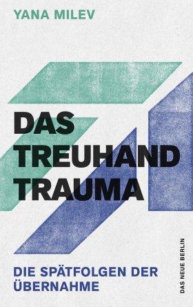 Das Treuhand-Trauma