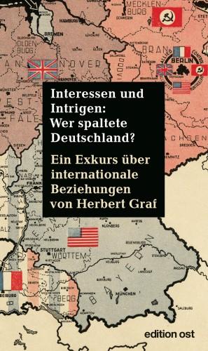 Interessen und Intrigen: Wer spaltete Deutschland?