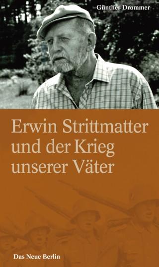 Erwin Strittmatter und der Krieg unserer Väter