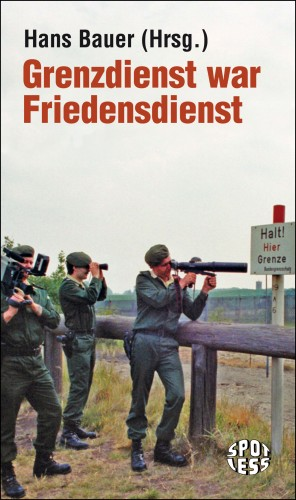 Grenzdienst war Friedensdienst