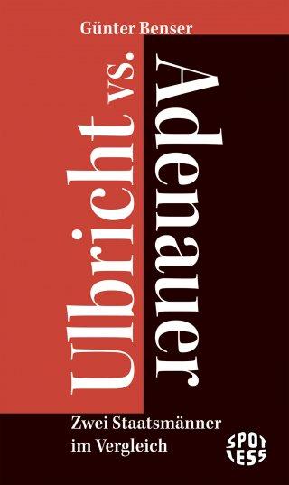 Ulbricht vs. Adenauer
