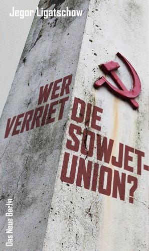 Wer verriet die Sowjetunion?