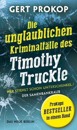 Die unglaublichen Kriminalfälle des Timothy Truckle