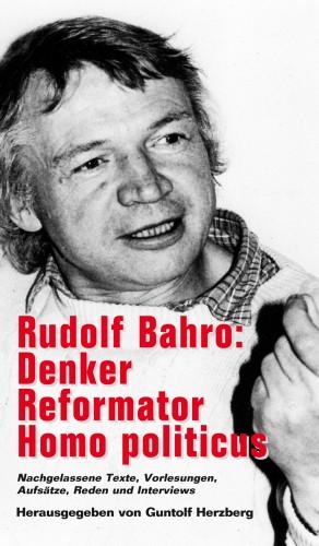 Rudolf Bahro: Denker, Reformator, Homo politicus