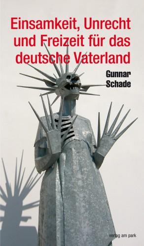 Einsamkeit, Unrecht und Freizeit für das deutsche Vaterland