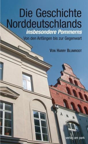 Die Geschichte Norddeutschlands, insbesondere Pommerns