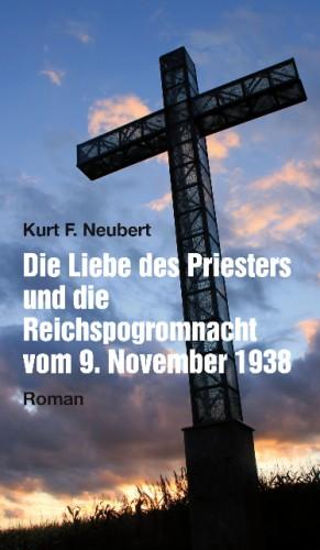 Die Liebe des Priesters und die Reichspogromnacht vom 9. November 1938