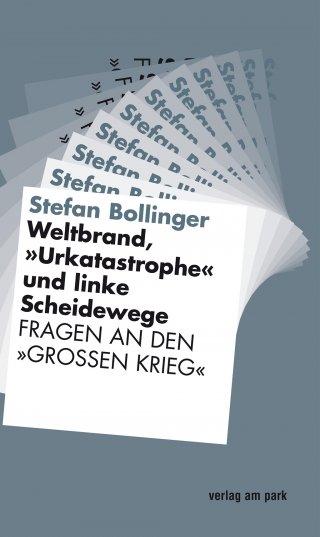"""Weltbrand, \""""Urkatastrophe\"""" und linke Scheidewege"""