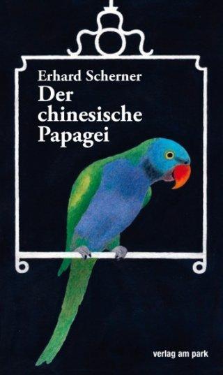 Der chinesische Papagei