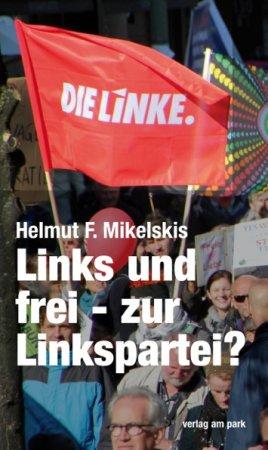 Links und frei - zur Linkspartei
