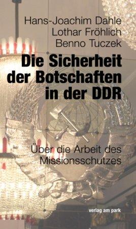 Die Sicherheit der Botschaften in der DDR