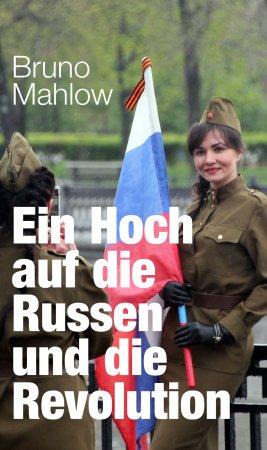 Ein Hoch auf die Russen und die Revolution