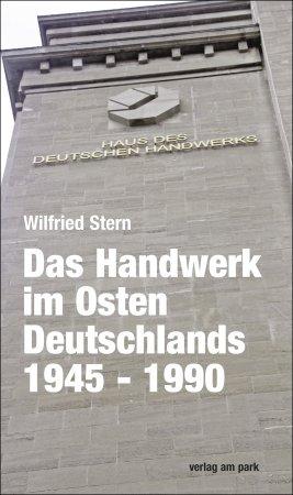 Das Handwerk im Osten Deutschlands 1945–1990