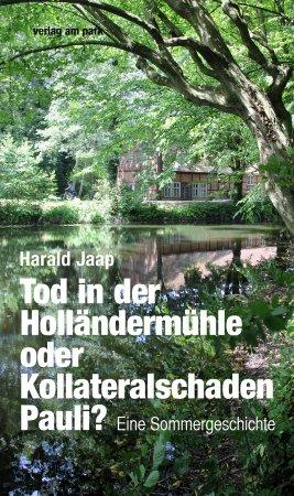 Tod in der Holländermühle oder Kollateralschaden Pauli?