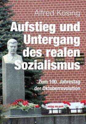 Aufstieg und Untergang des realen Sozialismus