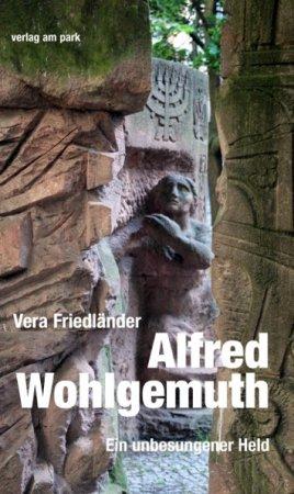 Alfred Wohlgemuth. Ein unbesungener Held