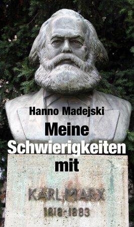 Meine Schwierigkeiten mit Karl Marx