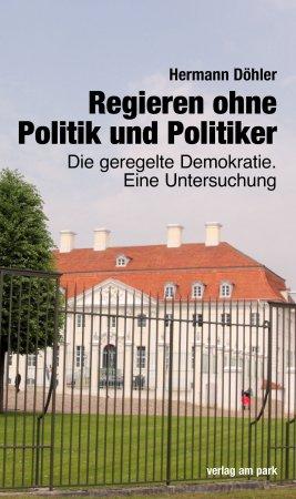 Regieren ohne Politik und Politiker