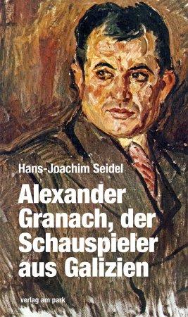 Alexander Granach, der Schauspieler aus Galizien