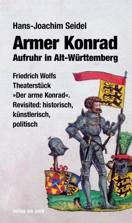 Armer Konrad. Aufruhr in Alt Württemberg