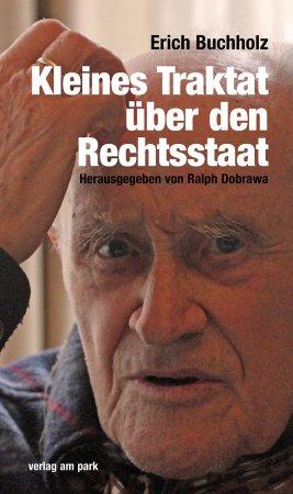 Erich Buchholz – Kleines Traktat über den Rechtsstaat