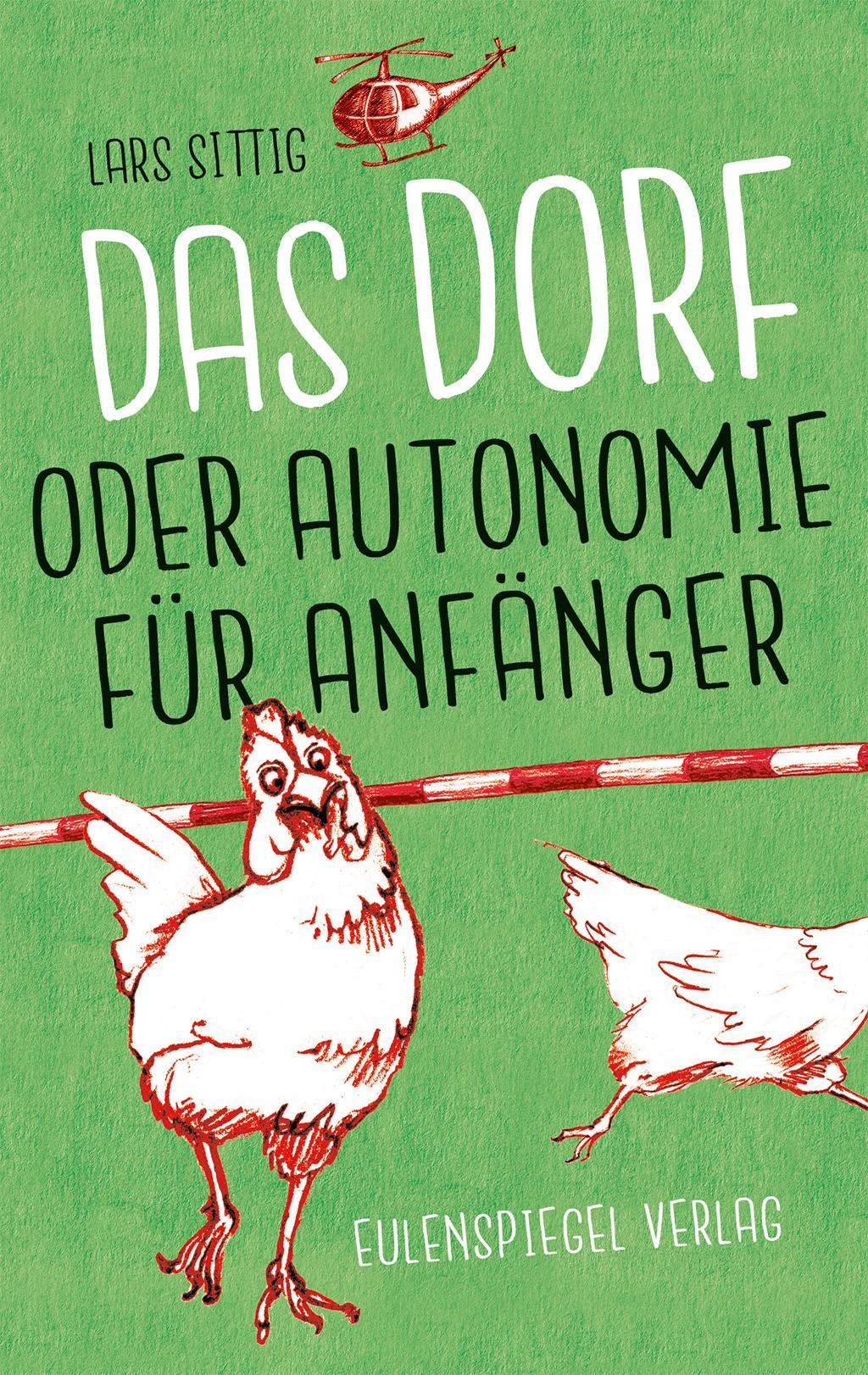 Das Dorf oder Autonomie für Anfänger - Eulenspiegel Verlag ...