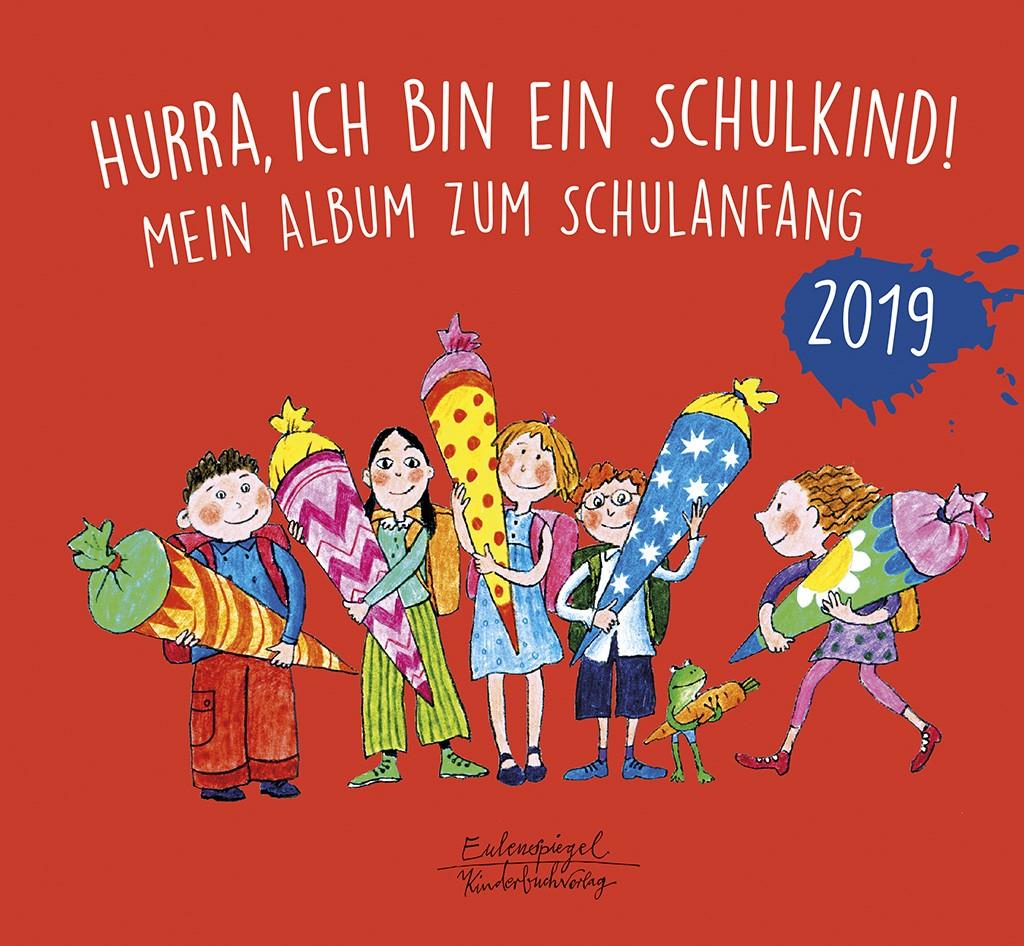 Hurra Ich Bin Ein Schulkind 2019 Eulenspiegel Kinderbuchverlag
